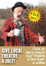 Click Jay's Mug to Buy Theatre In the Raw a Virtual Coffee...